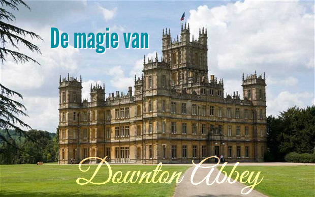 De magie van Downton Abbey